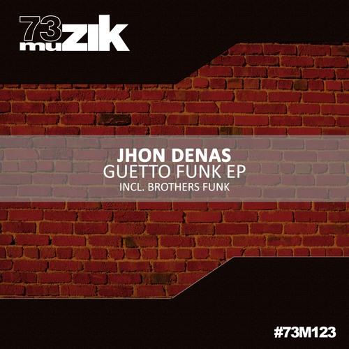 73M123 : Jhon Denas - Guetto Funk (Original Mix)