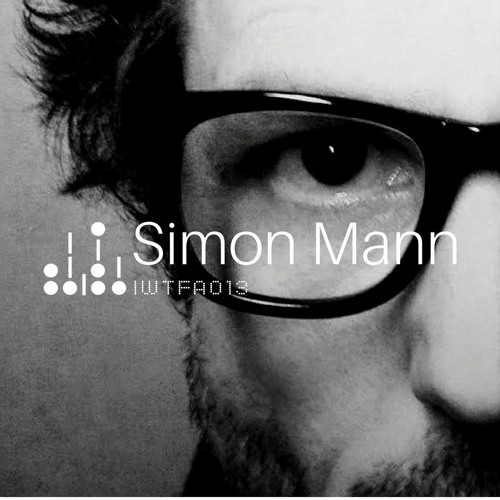 IWTFA Podcast 013 | Simon Mann (Live Set)