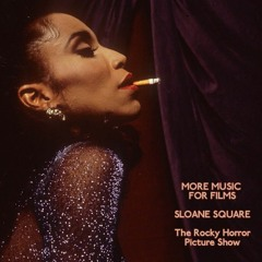 More Music For Films - Sloan Square - The Rocky Horror Picture Show