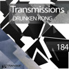 Drunken Kong - Transmissions Podcast 184 2017-07-03 Artwork