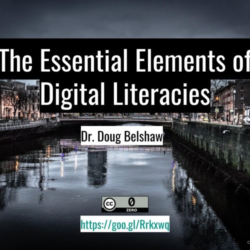 The Essential Elements of Digital Literacies (WCCE, July 2017)