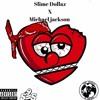 Slime Dollaz- -Michael Jackson.prod by RadBeatz
