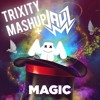 Jauz & Marshmello - Magic (Trixyty Mashup)