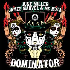 Dominator (June Miller, James Marvel & MC Mota)