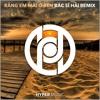 Download Rang Em Mai O Ben (Bac Si Hai Remix) [Hyper Music Release] Mp3