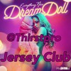 Dream Doll - Everything Nice 'Jersey Club Music' Prod By @Thirstpro