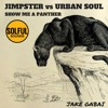 Jimpster vs Urban Soul - Show Me A Dangly Panther (Solful Sounds Live Edit)