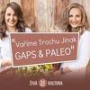 #27 Vaříme Trochu Jinak GAPS & PALEO Žaneta Kremsa a Jana Dell Plotárková