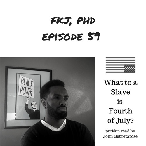 EP 59: What to the Slave is the Fourth?