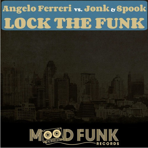 Angelo Ferreri Vs. Jonk & Spook - Lock The Funk