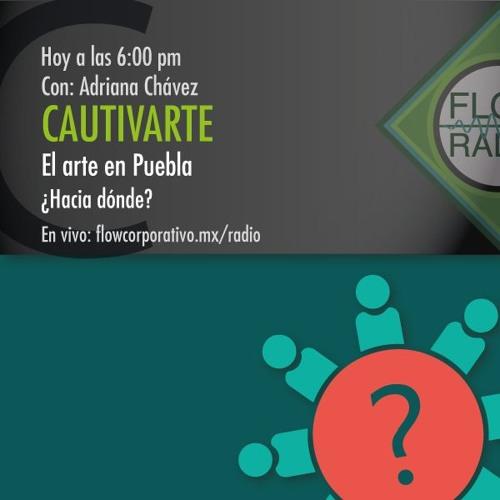 CautivArte 078 - El arte en Puebla ¿Hacia dónde?