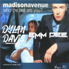 Madison Avenue - Who The Hell Are You (Dylan Davis & EMM DEE Bootleg) *Free Download*