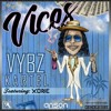 Vybz Kartel - Vices (Audio) ft. Xone - July 2017
