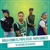 Gli Autogol Ft. DJ Matrix, Papu Gomez - Baila Como El Papu (Jose Cartagena Edit 2017)