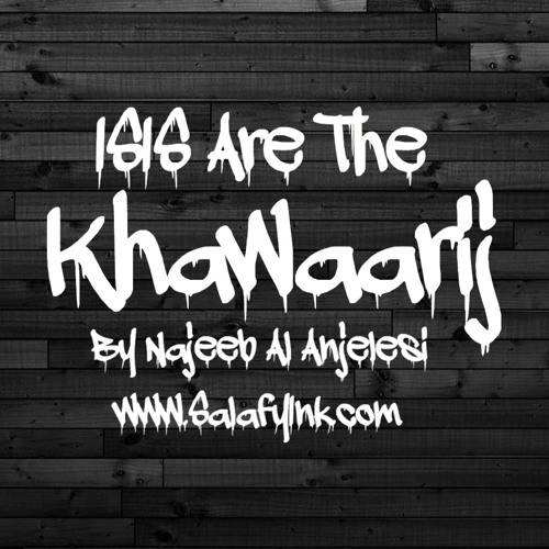 ISIS Are The Khawaarij by Najeeb Al Anjelesi
