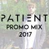 Patient Promo Mix 2017 [FREE DOWNLOAD]