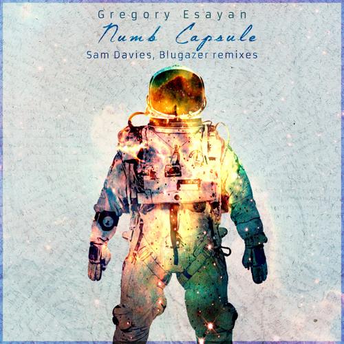 Gregory Esayan - Numb Capsule (Blugazer Remix)