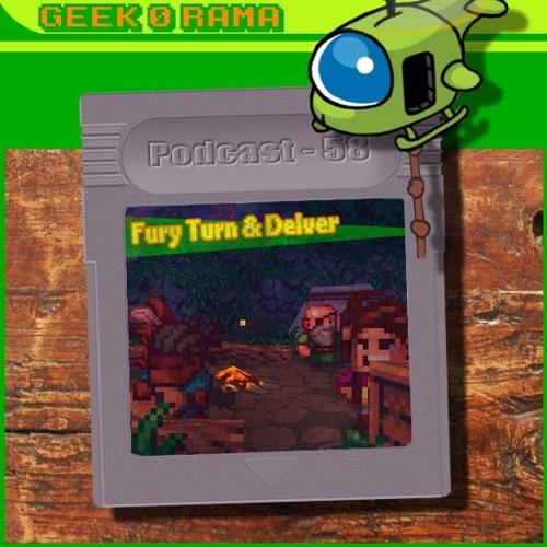 Episode 058 Geek'O'rama - Fury Turn & Delver | Le musée du pixel