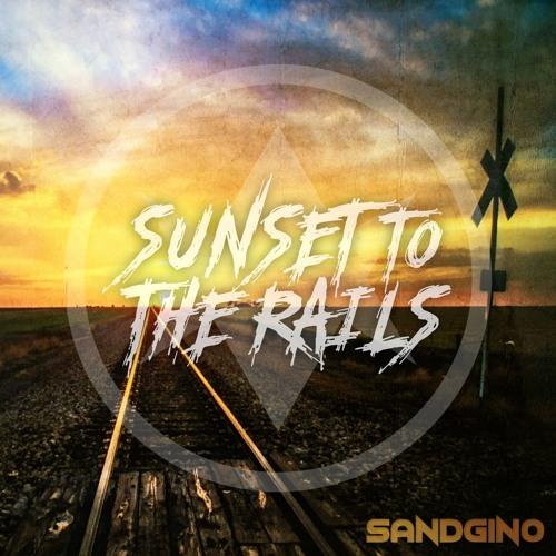 Sandgino - Sunset to the rails (Original Mix)
