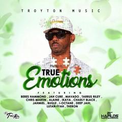 TRUE EMOTIONS RIDDIM MIX - TROYTON MUSIC - JULY 2017