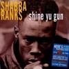 shine yu gun (shabba ranks) - badmind edit