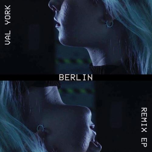 [FREE DL] Val York - Berlin Remix EP