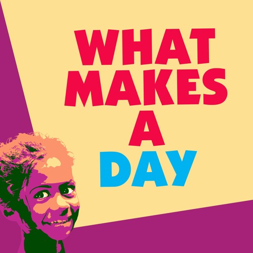 What Makes A Day