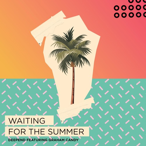 Deepend ft. Graham Candy - Waiting For The Summer