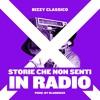 Storie Che Non Senti In Radio - (Prod. M.Arienzo)
