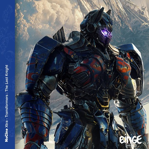 Xtra - Transformers : The Last Knight