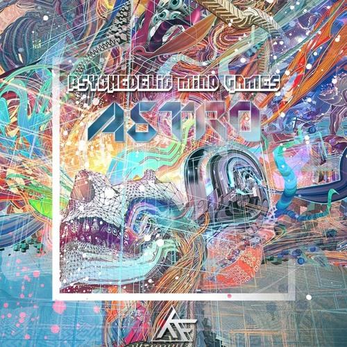 ASTRO - Psychedelic Mind Games (DJ Set)