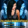 PALLIVAALU BHADRAVATTAKAM vidya vox song remix dj rahul fulwar