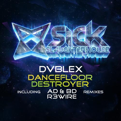 DVBLEX - Dancefloor Destroyer (R3WIRE Remix)[Sick Slaughterhouse]