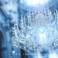 pan - Ice Chandelier【Dynamix】