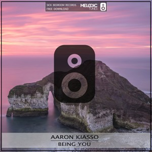 Aaron Kiasso Being You Original Mix Free Download