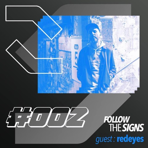 Follow the Signs #002 - Redeyes