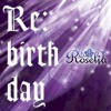 Re:birth day - ROSELIA