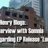 C. Henry Blogs:  Interview of Somnia regarding the Lucid EP Release
