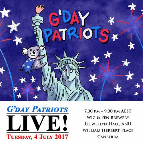 G'day Patriots LIVE! Ep 72 04 July 2017
