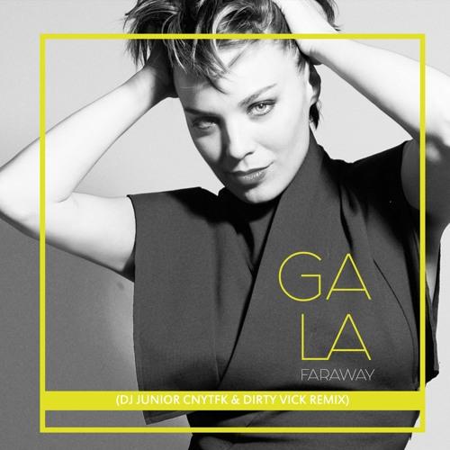 Gala - Faraway (DJ Junior CNYTFK & Dirty Vick Remix)