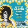 Sweet As Broken Dates: Lost Somali Tapes from the Horn of Africa