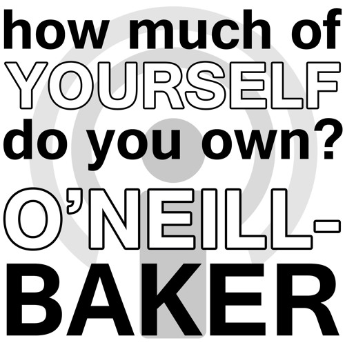 How Much of Yourself Do You Own? Emilia O'Neill-Baker Webinar Podcast