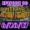Ashtrays & Action Figures Episode 30 (6/28/17)(Full Episode)