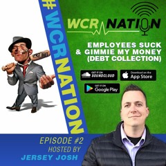WCR Nation Ep2 Employee's suck, and Debt collection.    The Window Cleaning Podcast