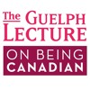 The Guelph Lecture: On Being Canadian 2017 - Part 1