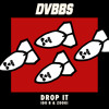 DVBBS X Ido B & Zooki - Drop It