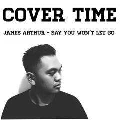 James Arthur - Say you won't let go (Cover)