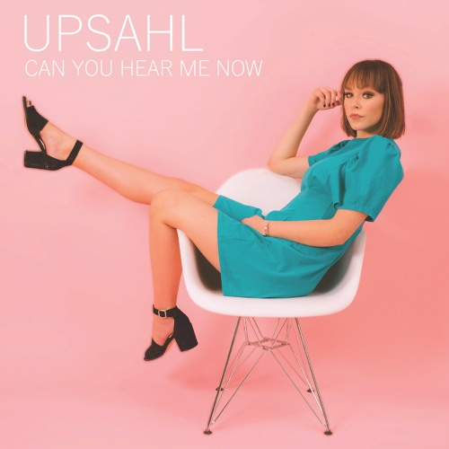 Upsahl - Can You Hear Me Now