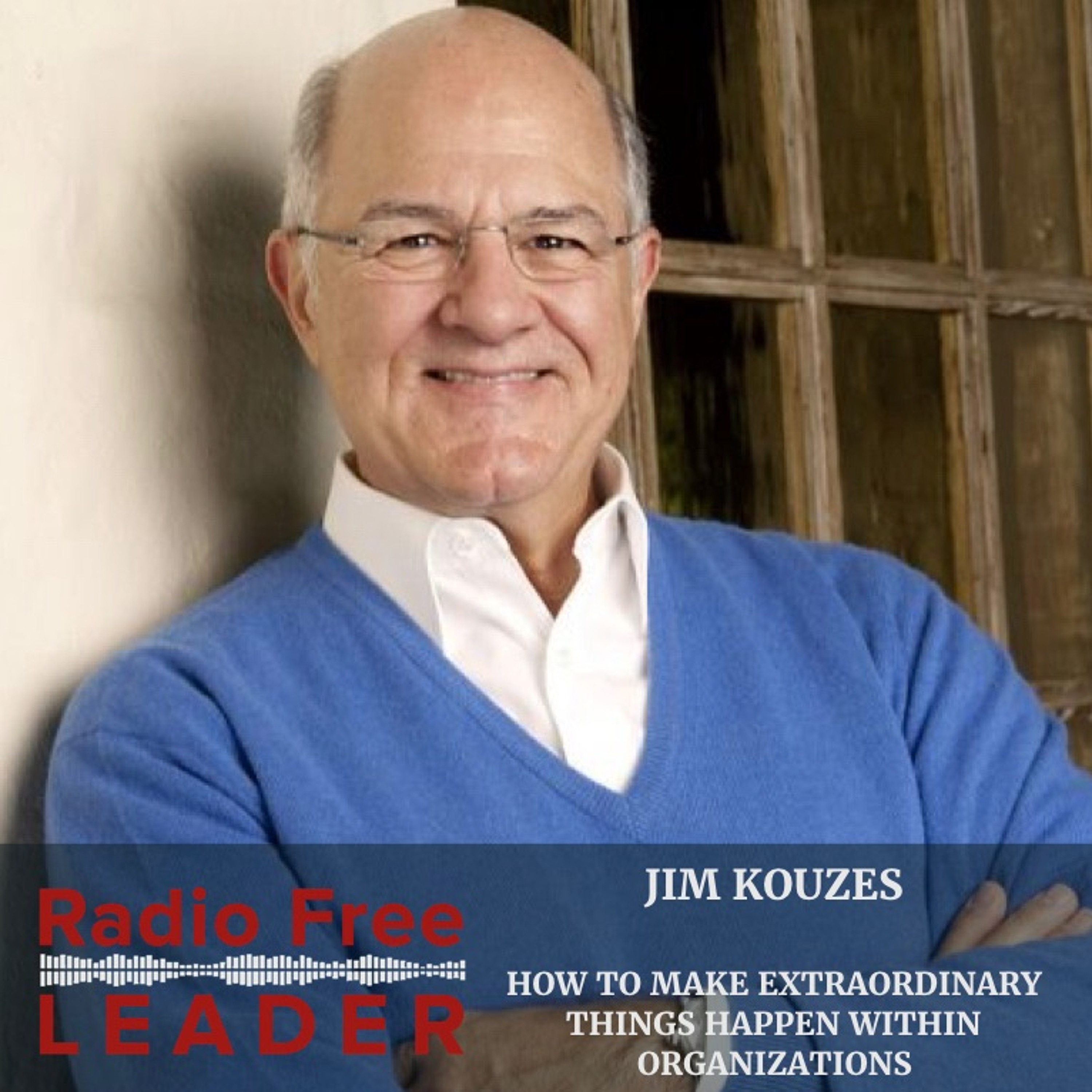 0819 | How to Make Extraordinary Things Happen Within Organizations with Jim Kouzes