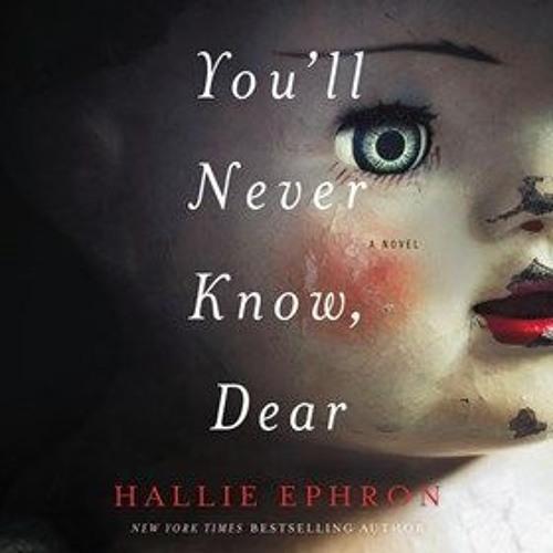 YOU'LL NEVER KNOW, DEAR by Hallie Ephron, read by Amy McFadden